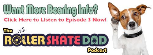 Listen to The Bearing Episode of The Roller Skate Dad Podcast