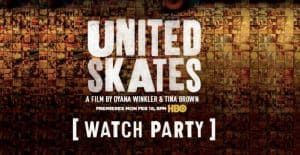 United Skates Watch Party