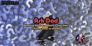 Episode 14 - Ask Dad